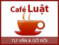 Ra mắt chuyên mục Café Luật phiên bản mới