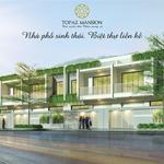 Nhà phố liền kề Topaz Mansion ngay sau KDL Suối Tiên, đường MT 154-138 giá 40tr/m2
