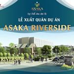 ASAKA RIVERSIDE - 450 TRIỆU SỞ HỮU NGAY - MT ĐƯỜNG VÀNH ĐAI 4 - LH NGAY 0909.481.694