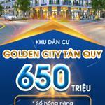 GOLDEN CITY – DỰ ÁN BÙNG NỔ TẠI THỊ TRƯỜNG TÂN QUY - CỦ CHI GIÁ CHỈ TỪ 15 TRIỆU/M2
