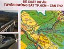 Dự án đường sắt TP.HCM - Cần Thơ giải tỏa khoảng 4.500 ha: Các tỉnh 'hoảng'