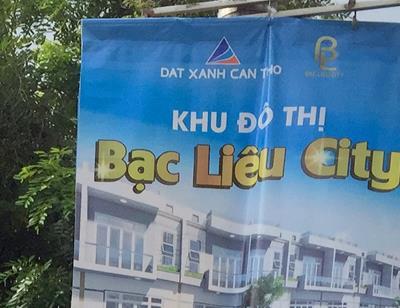 Thanh minh dự án 'Khu đô thị Bạc Liêu City', Đất Xanh Cần Thơ có nói thật?